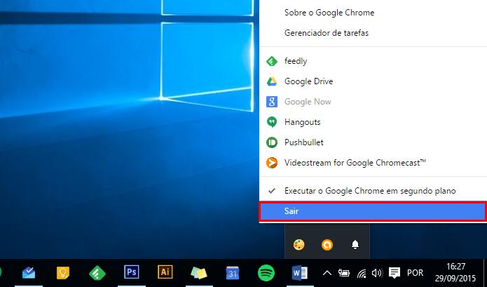 Feche completamente o Chrome e seus apps (Foto: Reprodução/Paulo Alves)