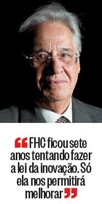"""""""FHC ficou sete anos tentando fazer a lei da inovação. Só ela nos permitirá melhorar"""" (Foto: Eduardo Knapp/Folhapress)"""