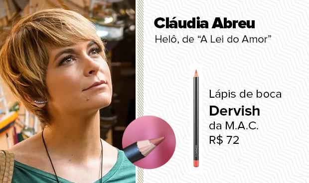 O batom usado pela personagem Helô (Cláudia Abreu) é o lápis de boca Dervish da M.A.C. (Foto: Sandy Bahia/EGO)