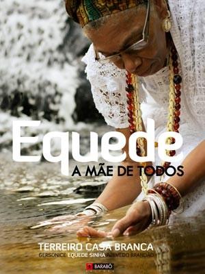Livro mostra importância, respeito e reconhecimento que o cargo de equede tem dentro do candomblé (Foto: Editora Barabo/Divulgação)