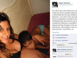 A mãe do menino, Digna Medeiros, falou sobre ser mãe em seu facebook no dia 30 de janeiro de 2013. (Foto: Reprodução / Facebook)