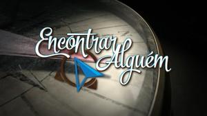 Encontrar Alguém (Foto: TV Globo)