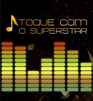 Toque com o SuperStar (Foto: SuperStar)