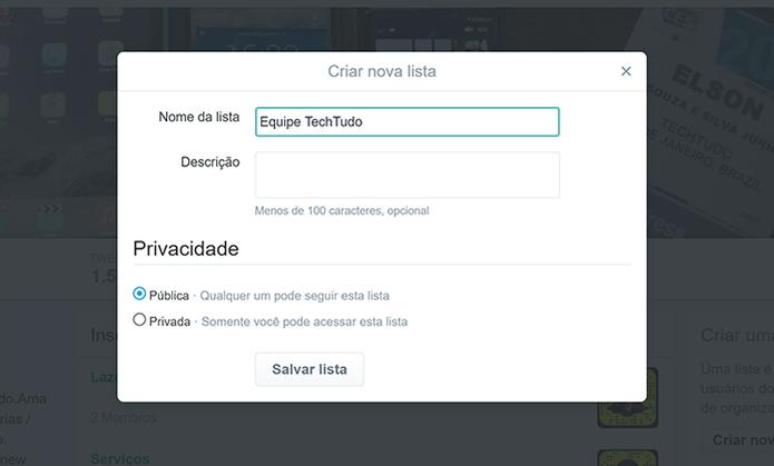 Digite nome da lista no Twitter e escolha configurações de privacidade (Foto: Reprodução/Elson de Souza) (Foto: Digite nome da lista no Twitter e escolha configurações de privacidade (Foto: Reprodução/Elson de Souza))