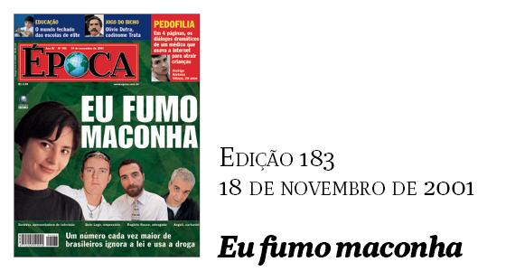 Revista ÉPOCA - Edição 183 - 18 de novembro de 2001 - Eu fumo maconha (Foto: Divulgação)