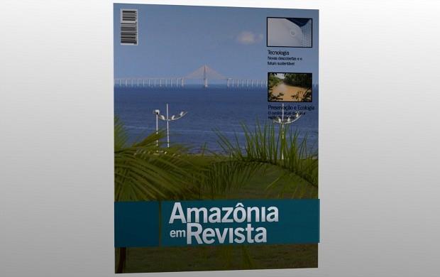 Amazônia em Revista está com novo projeto gráfico (Foto: AVG - AM)