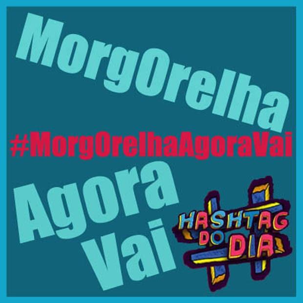 #HashtagDoDia: MorgOrelhaAgoraVai (Foto: Malhação / TV Globo)