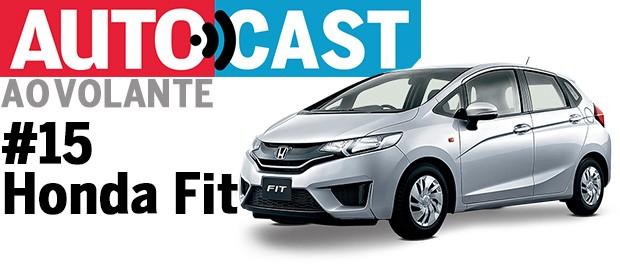 Autocast Ao Volante - Honda Fit (Foto: Honda)