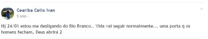 Célio Ivan anuncia saída do Rio Branco-AC (Foto: Reprodução/Facebook)