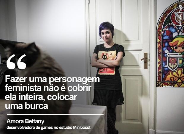 Fazer uma personagem feminista não é cobrir  ela inteira, colocar  uma burca, diz Amora Bettany sobre design de personagens mulheres nos games (Foto: Fábio Tito/G1)