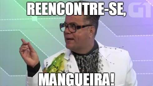 Meme do Milton Cunha: Mangueira (Foto: Reprodução/G1)