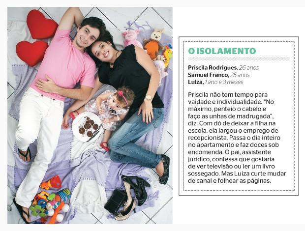 O isolamento (Foto: Camila Fontana/ÉPOCA)