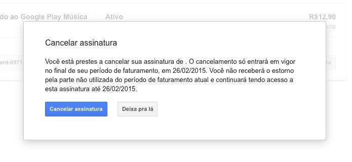 Confirme o cancelamento da assinatura do Google Play Música (Foto: Reprodução/Helito Bijora)