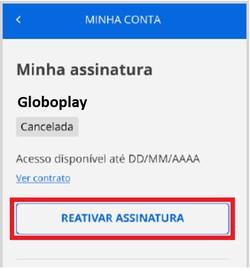 Reativar assinatura globoplay (Foto: Globoplay)