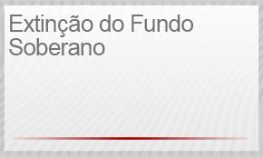 3) EXTINÇÃO DO FUNDO SOBERANO (Foto: G1)