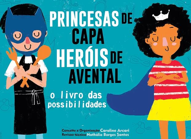 """Capa do projeto """"Princesas de capa, heróis de avental"""", desenvolvido pelo Instituto Cores (Foto: Divulgação)"""