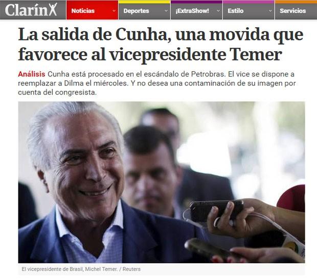 Matéria do argentino 'El Clarín' avalia que afastamento de Cunha é positivo para Temer (Foto: Reprodução/El Clarín)