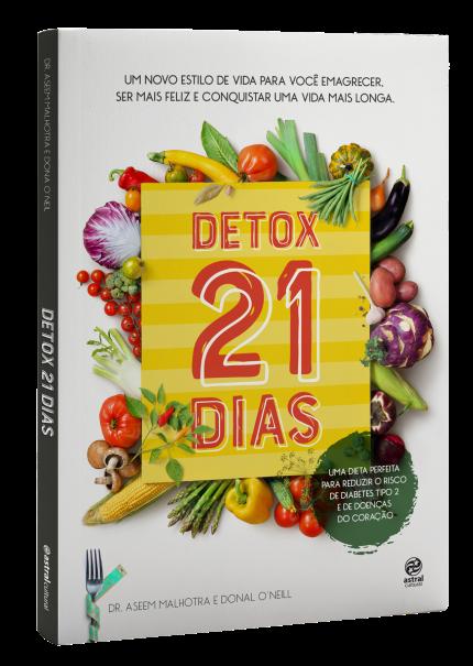 Detox 21 dias, Aseem Malhotra e Donal O'Neill (Editora Astral Cultural, R$ 45) (Foto: Divulgaçãol)