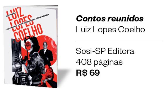 Contos reunidos, de Luiz Lopes Coelho (Foto: Divulgação)