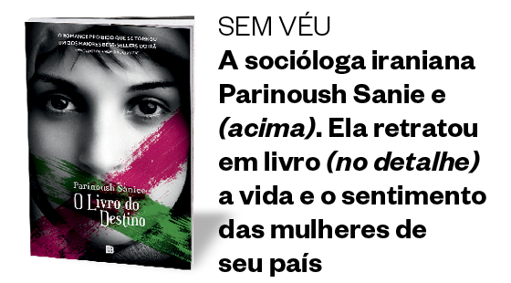 sem véu A socióloga iraniana Parinoush Saniee (acima). Ela retratou em livro (no detalhe) a vida e o sentimento das mulheres de seu país (Foto: Divulgação)