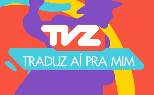 TVZ Traduz a Pra Mim (Foto: divulgao)