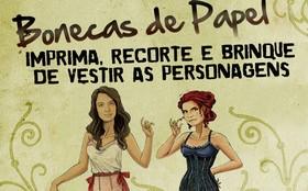 Jogue e escolha os modelitos das bonecas de papel de Açucena e Úrsula