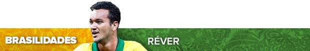 header_brasilidades_REVER (Foto: Infoesporte)