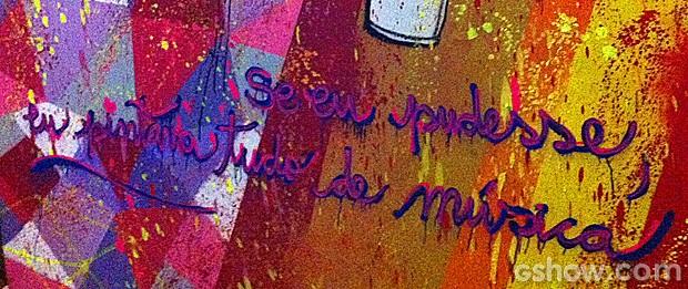 """""""Se eu pudesse, eu pintava tudo de música"""" (Foto: Malhação / TV Globo)"""