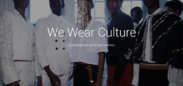 We Wear Culture, plataforma de moda do Google, tem acervo mundial com 30 mil fotos e vídeos (Foto: Reprodução)