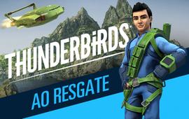 Thunderbirds ao Resgate