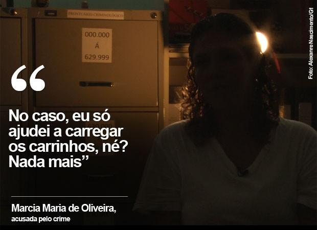 acusada marcia oliveira esquartejado (Foto: Alexandre Nascimento/G1)