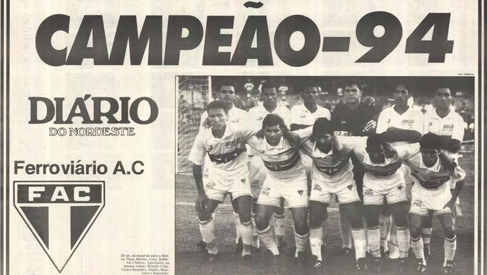 Ferroviário, campeão, 1994 (Foto: Reprodução/Diário do Nordeste)