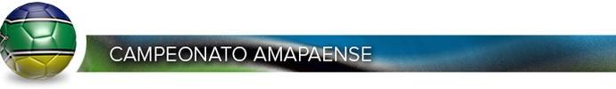Header_CAMPEONATO_AMAPAENSE (Foto: Infoesporte)