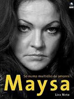 Reprodução da capa do livro  da Editora Globo sobre a vida de Maysa, de Lira Neto (Foto: Reprodução/ Editora Globo)