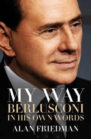 Capa de 'My Way', biografia de Silvio Berlusconi escrita por Alan Friedman (Foto: Divulgação)