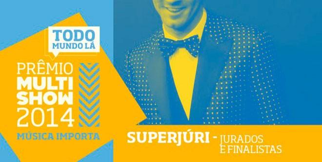 Prmio Multishow 2014 - Superjuri (Foto: Divulgao)