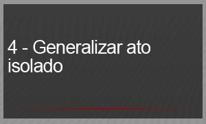 4 - generalizar atos isolados (Foto: G1)