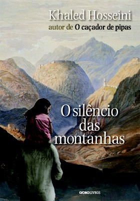O silêncio das montanhas, de Khaled Hossein (Globo Livros) (Foto: Reprodução/Divulgação/Globo Livros)