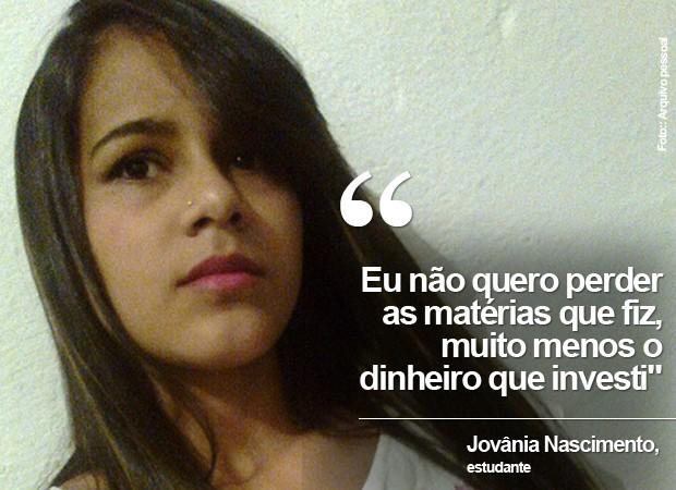 Jovânia Nascimento, de 21 anos, usou as economias do pai para arcar com os três primeiros meses do curso (Foto: Arquivo pessoal/Jovânia Nascimento)