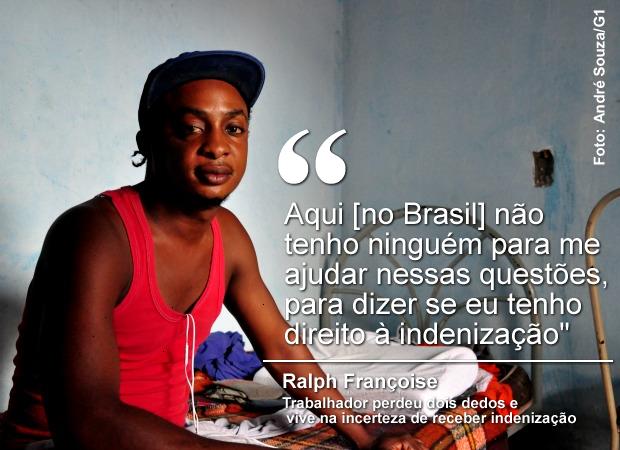 Trabalhador haitiano perdeu dois dedos durante o serviço (Foto: André Souza/ G1)