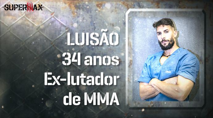 Supermax: perfil do participante Luisão (Foto: Gshow)