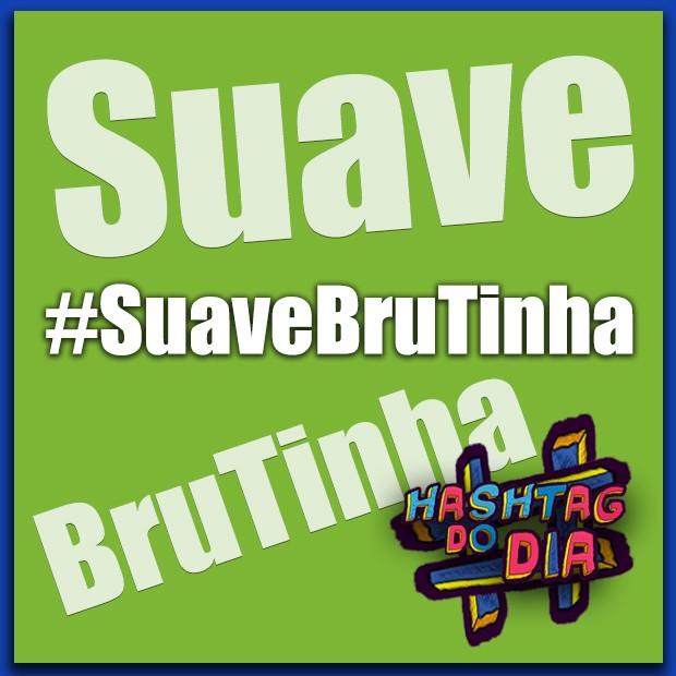 #HashtagDoDia: Suave BruTinha (Foto: Malhação / TV Globo)