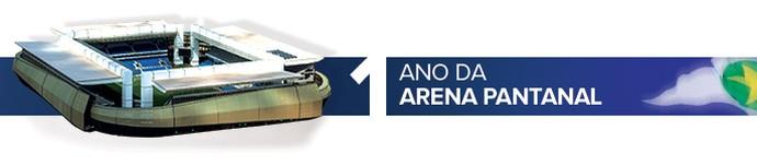 Header 1 ano da arena pantanal (Foto: infoesporte)