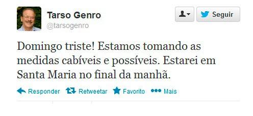 Tarso Genro informou no Twitter que irá se deslocar para Santa Maria (Foto: Reprodução/Twitter)