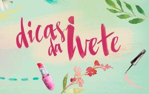 'Dicas da Ivete': conheça os segredos e saiba mais sobre o estilo de vida da 'Superbonita'