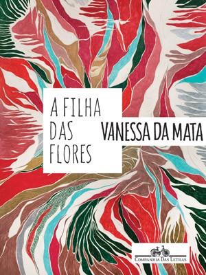 Capa do livro 'A filha das flores', de Vanessa da Mata (Foto: Divulgação)