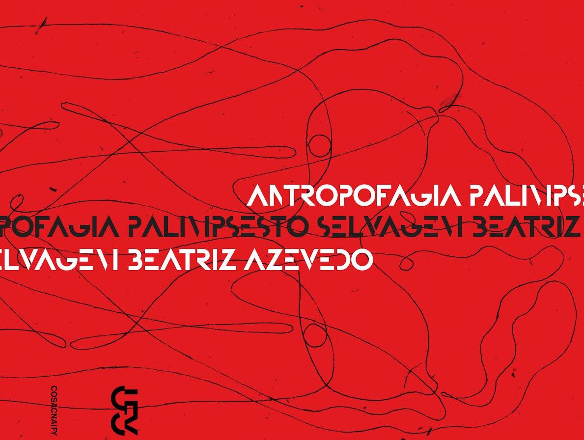 """""""Antropofagia"""", de Beatriz Azevedo"""