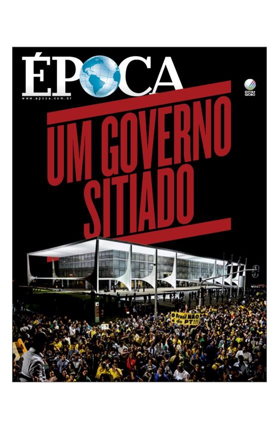 Revista ÉPOCA - capa da edição 927 - Um governo sitiado (Foto: Ricardo Botelho / Brazil Photo Press / Agência O Globo)