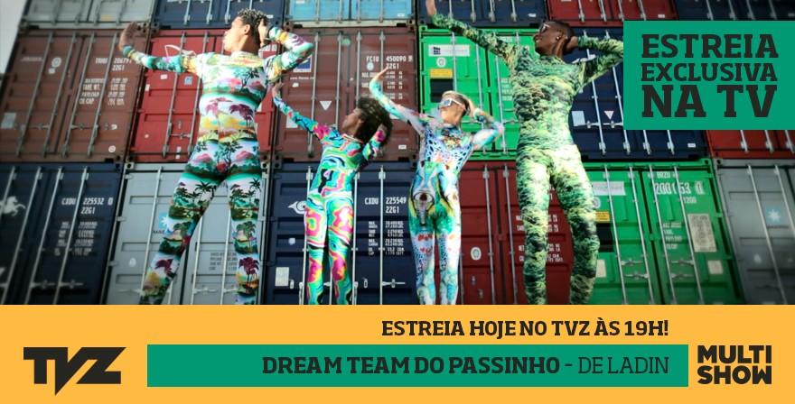 tvz dream team do passinho (Foto: Divulgao)