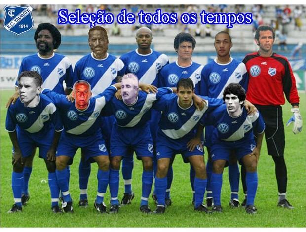 Seleção de todos os tempos do Esporte Clube Taubaté (Foto: Montagem/ Divulgação)